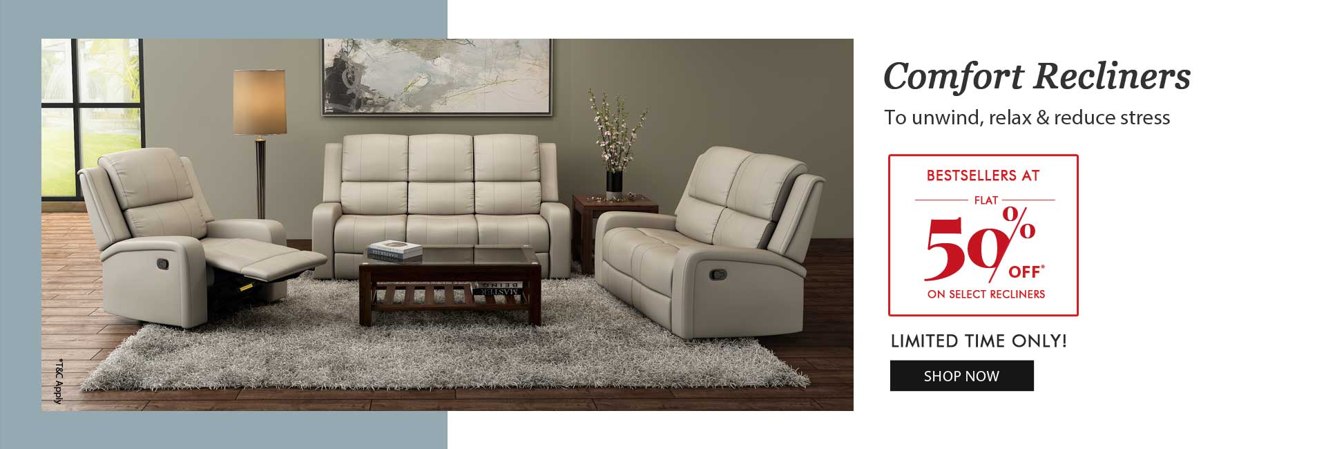 Flat 50% off on select Recliners