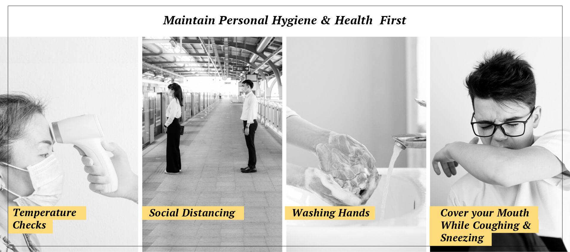 Maintain personal hygine & health first